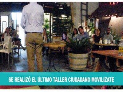 ESTE LUNES 2 DE JUNIO SE REALIZÓ EL ÚLTIMO TALLER CIUDADANO MOVILIZATE