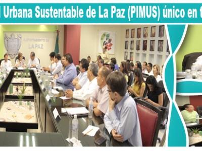 PLAN INTEGRAL DE MOVILIDAD URBANA SUSTENTABLE DE LA PAZ (PIMUS) ÚNICO EN TODA LA REPÚBLICA MEXICANA.
