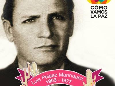 Luis Peláez Manríquez,  pianista y compositor sudcaliforniano.