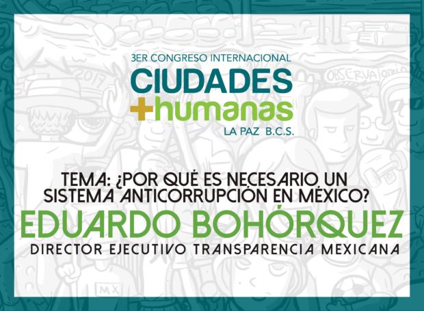 ¿Por qué es necesario un Sistema Anticorrupción en México? Eduardo Bohórquez, Conferencia Magistral
