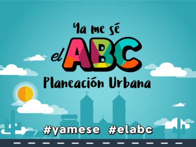 Ya me se el ABC de Planeación Urbana