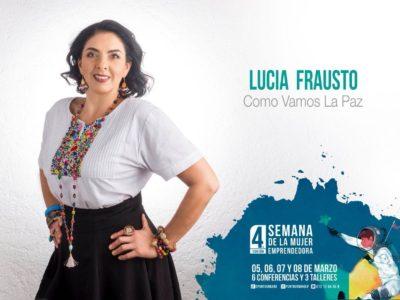 """""""Triunfando de fracaso en fracaso"""" Lucia Frausto en la 4ta edición de la Semana de la mujer emprendedora."""