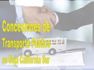 Concesiones de transporte público  otorgadas  del 2005  al 2015 por el Gobierno del Estado de B.C.S