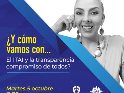 ¿Y cómo vamos con… el ITAI y la transparencia, compromiso de todos?